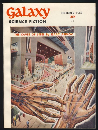Cover of Galaxy Science Fiction magazine in which The Caves of Steel was first serialised in 1953